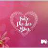Dia das mães ME