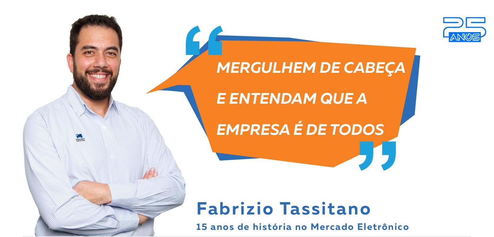 ME 25 anos: os colaboradores mais antigos da empresa – Fabrizio Tassitano
