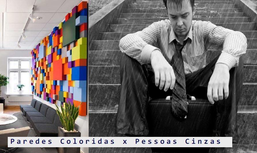 Paredes coloridas X Pessoas cinzas